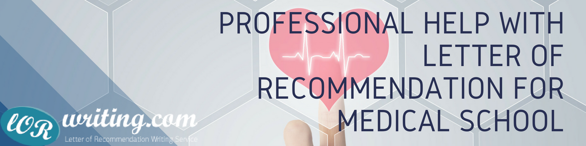 medical school letter of recommendation professional help